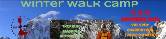 Winter Walk Camp 11 – 12 – 13 Dicembre 2015